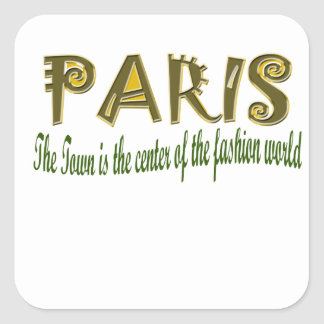 Paris The Town is The Center Of the Fashion Square Stickers