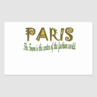 Paris The Town is The Center Of the Fashion Rectangle Stickers