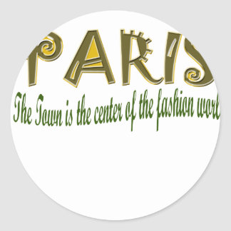 Paris The Town is The Center Of the Fashion Round Stickers