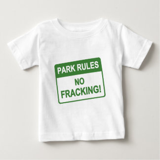 Park Rules - No Fracking Baby T-Shirt