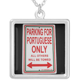 """""""Parking for Portuguese only"""" necklace"""