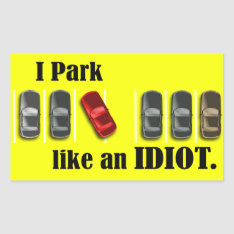 Parking Idiot Rectangular Sticker at Zazzle