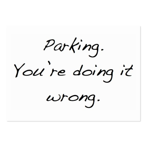 Parking. You're doing it wrong. Business Card Template