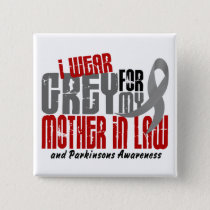 Parkinson's Disease I WEAR GREY FOR MOTHER-IN-LAW Pinback Button