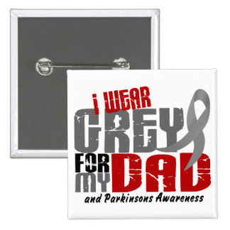 Parkinson's Disease I WEAR GREY FOR MY DAD 6.2 Pinback Button