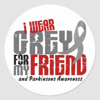 Parkinson's Disease I WEAR GREY FOR MY FRIEND 6.2 Classic Round Sticker