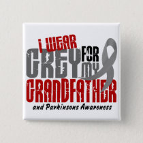 Parkinson's Disease I WEAR GREY FOR MY GRANDFATHER Pinback Button