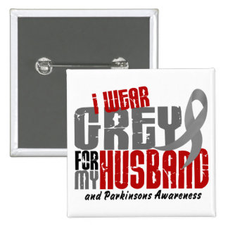 Parkinson's Disease I WEAR GREY FOR MY HUSBAND 6.2 Pinback Button