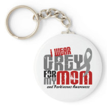Parkinson's Disease I WEAR GREY FOR MY MOM 6.2 Keychain