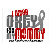 Parkinson's Disease I WEAR GREY FOR MY MOMMY 6.2 Postcard