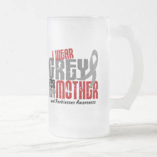 Parkinson's Disease I WEAR GREY FOR MY MOTHER 6.2 16 Oz Frosted Glass Beer Mug