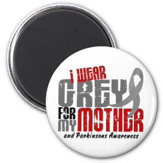Parkinson's Disease I WEAR GREY FOR MY MOTHER 6.2 Magnet