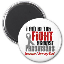 Parkinson's Disease IN THE FIGHT FOR MY DAD 1 Magnet