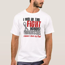 Parkinson's Disease IN THE FIGHT FOR MY DAD 1 T-Shirt