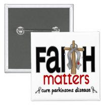 Parkinsons Disease Faith Matters Cross 1 Pinback Button