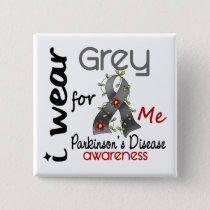 Parkinsons Disease I Wear Grey For ME 43 Button