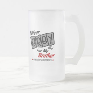 Parkinsons Disease I WEAR GREY For My Brother 8 16 Oz Frosted Glass Beer Mug