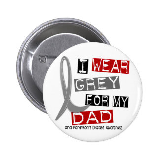 Parkinsons Disease I WEAR GREY FOR MY DAD 37 Pinback Button