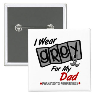 Parkinsons Disease I WEAR GREY For My Dad 8 Pinback Button