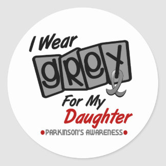 Parkinsons Disease I WEAR GREY For My Daughter 8 Classic Round Sticker
