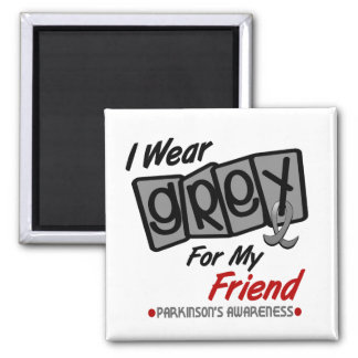 Parkinsons Disease I WEAR GREY For My Friend 8 Magnet