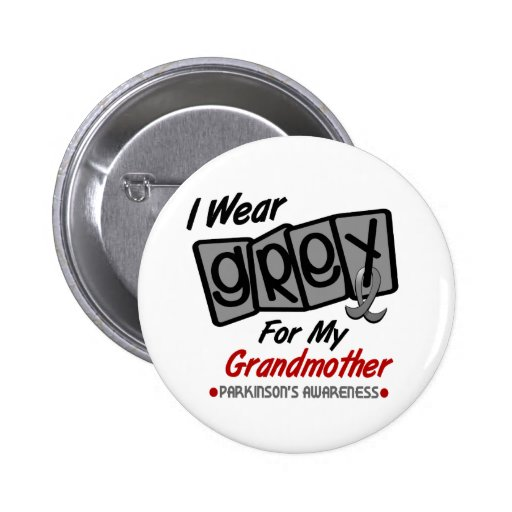 Parkinsons Disease I WEAR GREY For My Grandmother Pinback Button