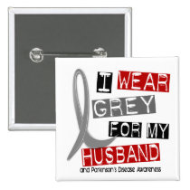 Parkinsons Disease I WEAR GREY FOR MY HUSBAND 37 Button