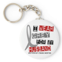 Parkinsons Disease I WEAR GREY FOR MY HUSBAND 37 Keychain