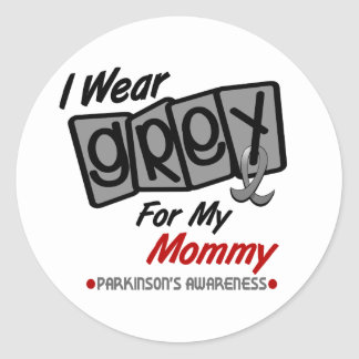 Parkinsons Disease I WEAR GREY For My Mommy 8 Classic Round Sticker