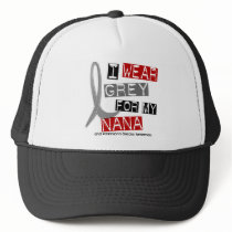 Parkinsons Disease I WEAR GREY FOR MY NANA 37 Trucker Hat
