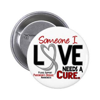 Parkinsons Disease NEEDS A CURE 2 Pinback Button