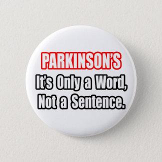 Parkinson's...Not a Sentence Pinback Button