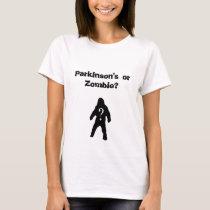 Parkinson's or Zombie? T-Shirt
