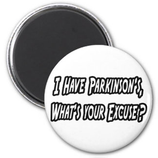 Parkinson's...Your Excuse? Magnet