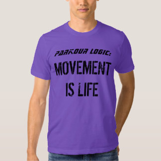 """Parkour Logic: Movement is Life"" T Shirt"