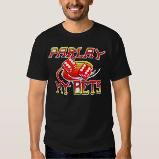PARLAY-BETS T SHIRT