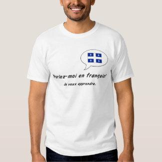 Parlez-moi en francais (Quebec version) Tee Shirt