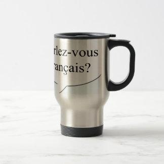 Parlez-vous francais? Do you speak French? Travel Mug