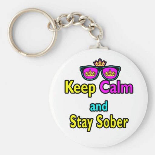 Parody Crown Sunglasses Keep Calm And Stay Sober Key Chains