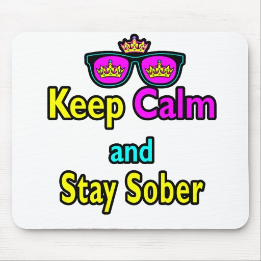 Parody Crown Sunglasses Keep Calm And Stay Sober Mouse Pad