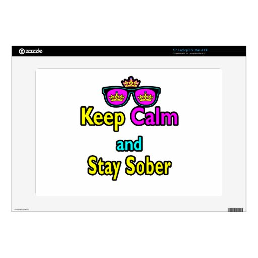 """Parody Crown Sunglasses Keep Calm And Stay Sober 15"""" Laptop Skin"""