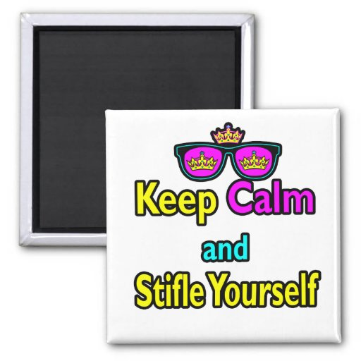 Parody Hipster  Keep Calm And Stifle Yourself 2 Inch Square Magnet