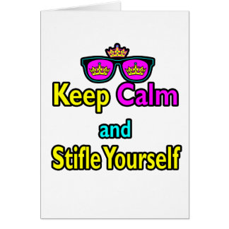 Parody Hipster  Keep Calm And Stifle Yourself Card