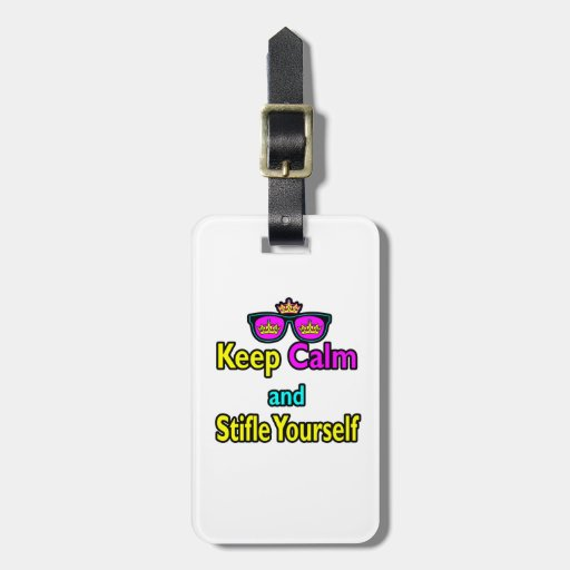 Parody Hipster  Keep Calm And Stifle Yourself Bag Tags