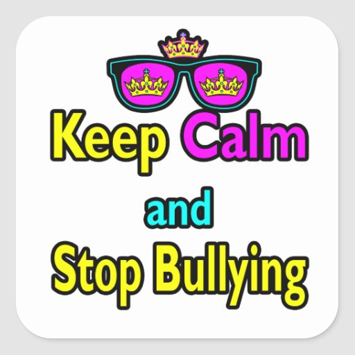 Parody Hipster  Keep Calm And Stop Bullying Square Sticker