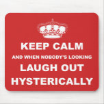 Parody keep calm and carry on mousemat