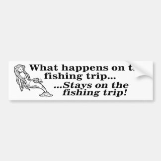 Parody: What Happens On The Fishing Trip Bumper Stickers