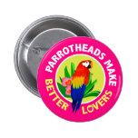 Parrotheads hace mejores amantes el Pin del botón