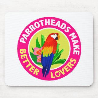 Parrotheads Make Better Lovers Buffett Mouse Pad