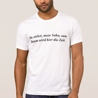 Parsifal T Shirt : Du siehst, mein Sohn ...
